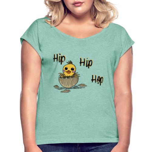 Küken Hip Hip Hop Ostern - Frauen T-Shirt mit gerollten Ärmeln