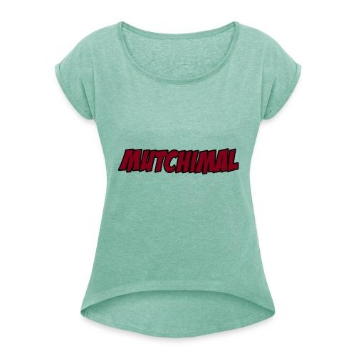 IMG_0186 - Frauen T-Shirt mit gerollten Ärmeln