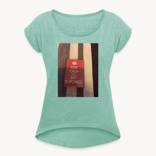 Keep calm and eat cupcakes - Women's T-Shirt with rolled up sleeves