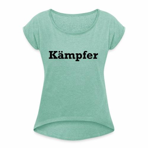 Kämpfer - Frauen T-Shirt mit gerollten Ärmeln