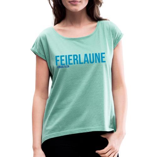 FEIERLAUNE - Print in blau - Frauen T-Shirt mit gerollten Ärmeln