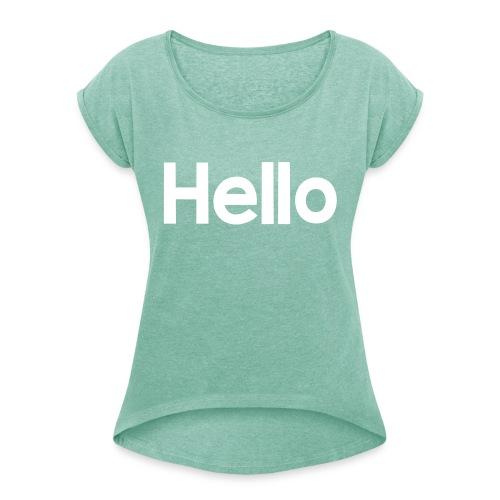 Hello#2 - Frauen T-Shirt mit gerollten Ärmeln
