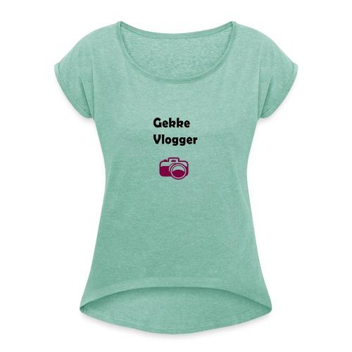 Gekke vlogger telefoon hoesje - Vrouwen T-shirt met opgerolde mouwen