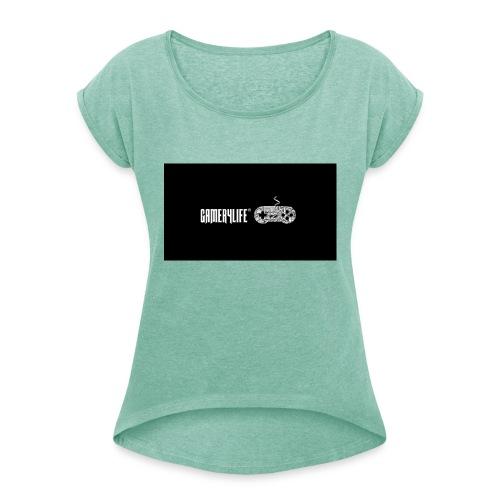 The Gamer4Life T-Shirt - Frauen T-Shirt mit gerollten Ärmeln