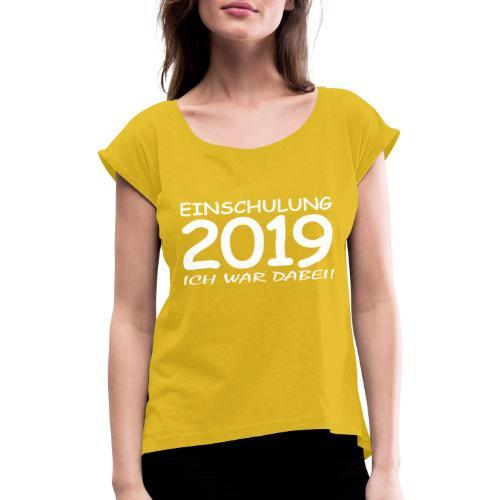 Einschulung 2019 - Frauen T-Shirt mit gerollten Ärmeln