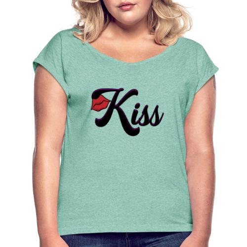 kiss - Vrouwen T-shirt met opgerolde mouwen