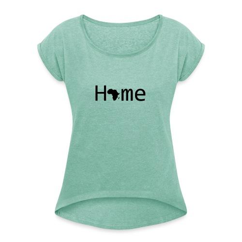 Sweet Home Africa - Frauen T-Shirt mit gerollten Ärmeln