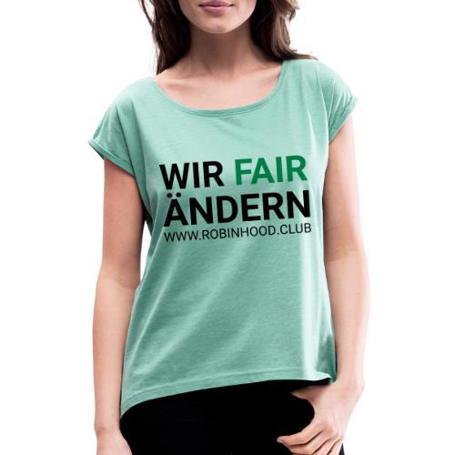 Wir Fairändern - Frauen T-Shirt mit gerollten Ärmeln