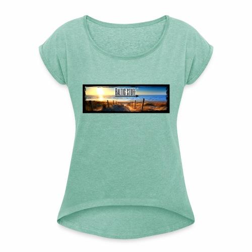 Baltic-Stuff - Frauen T-Shirt mit gerollten Ärmeln