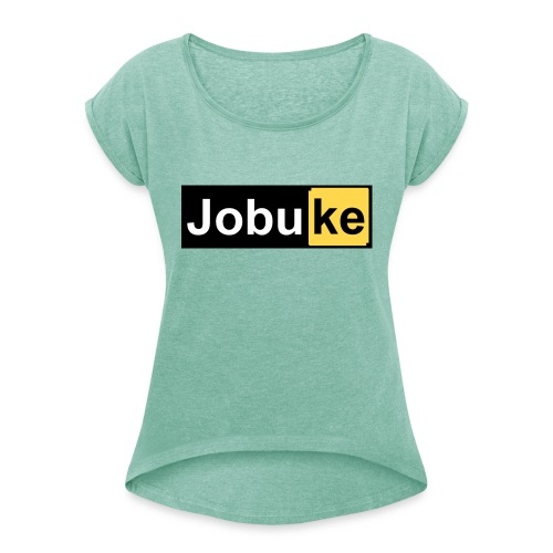 Jobuke - Women's T-Shirt with rolled up sleeves