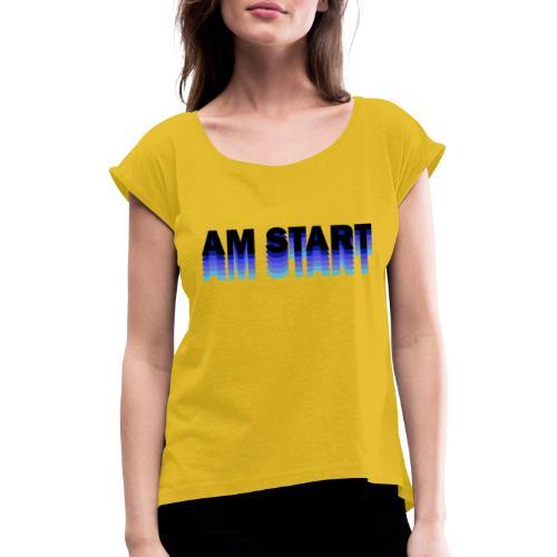 am Start - blau schwarz faded - Frauen T-Shirt mit gerollten Ärmeln