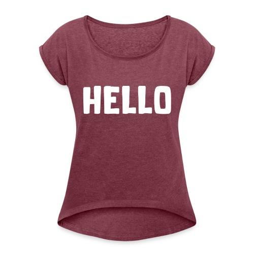 Hello #1 - Frauen T-Shirt mit gerollten Ärmeln