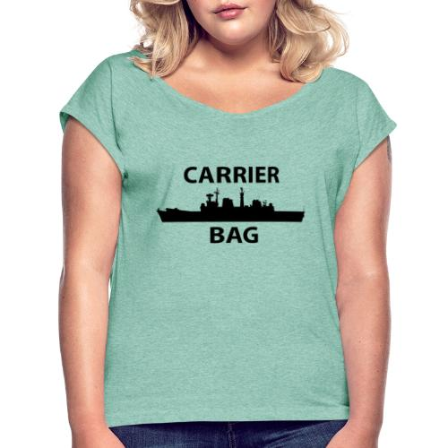 Carrier Bag - Women's T-Shirt with rolled up sleeves