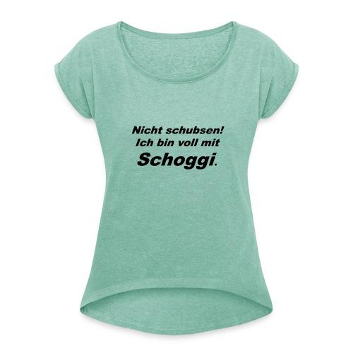 Schoggi - Frauen T-Shirt mit gerollten Ärmeln