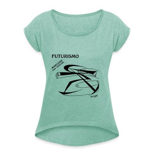 FUTURISMO (marciare non marcire) - Maglietta da donna con risvolti