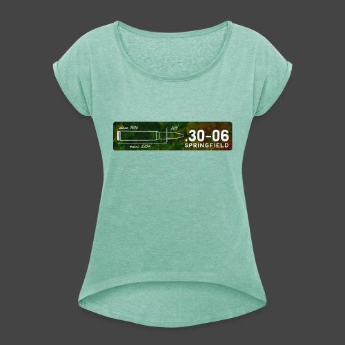 Kalibershirt .30-06 für Jäger und Schützen - Frauen T-Shirt mit gerollten Ärmeln