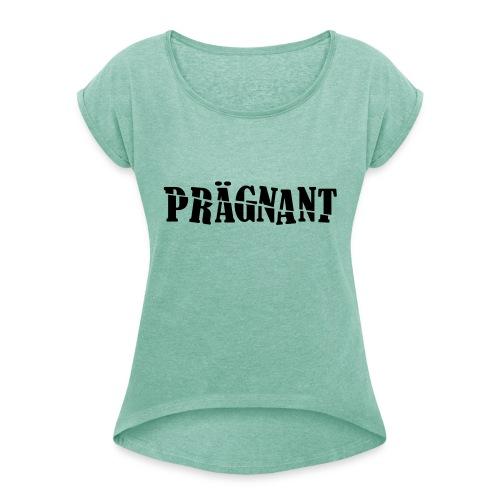 Prägnant - Frauen T-Shirt mit gerollten Ärmeln