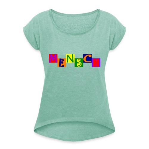 Mensch 21.1 - Frauen T-Shirt mit gerollten Ärmeln