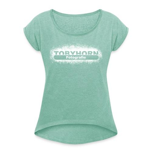 TobyHorn Fotografie - weiß - Frauen T-Shirt mit gerollten Ärmeln