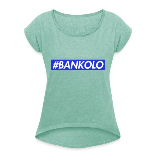 #BANKOLO - Women's T-Shirt with rolled up sleeves