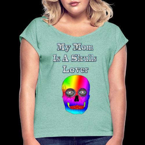 Maman ma mère aime les têtes de mort - T-shirt à manches retroussées Femme