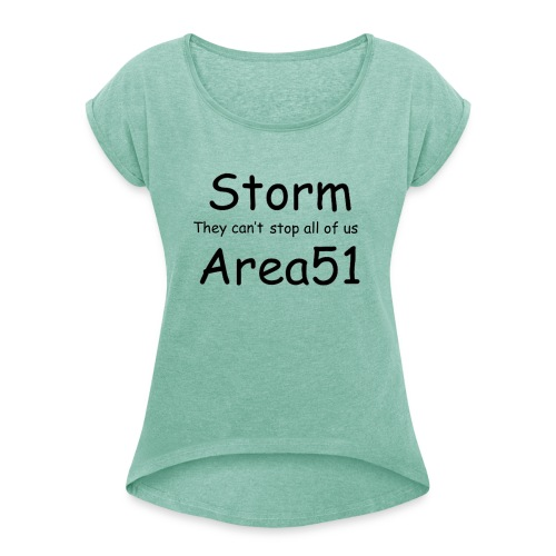 Storm Area 51 - Women's T-Shirt with rolled up sleeves