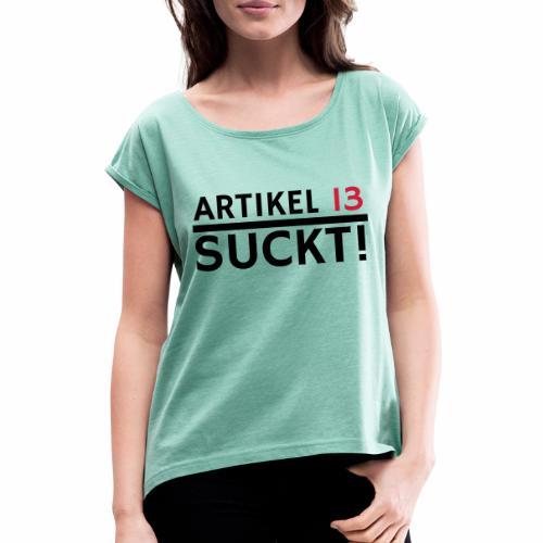 Artikel 13   Netzfreiheit   Urheberrecht - Frauen T-Shirt mit gerollten Ärmeln