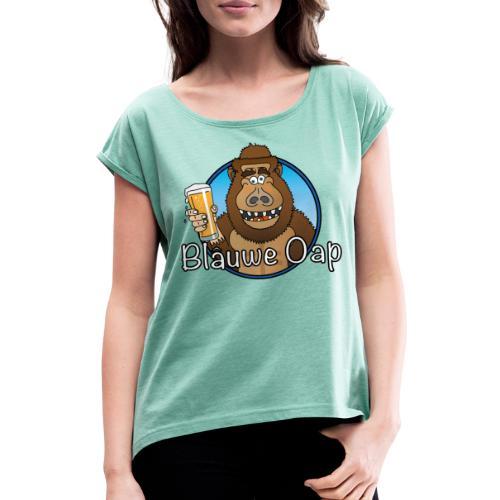 Blâuw Oap - Vrouwen T-shirt met opgerolde mouwen