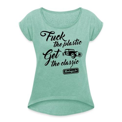 Fuck The Plastic - Get the Plastic - T-shirt à manches retroussées Femme