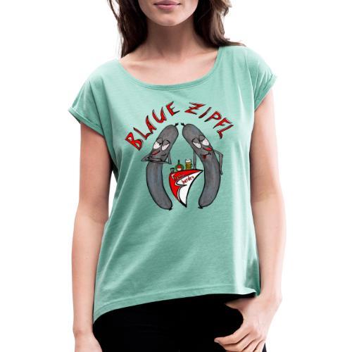 Blaue Zipfl - Frauen T-Shirt mit gerollten Ärmeln
