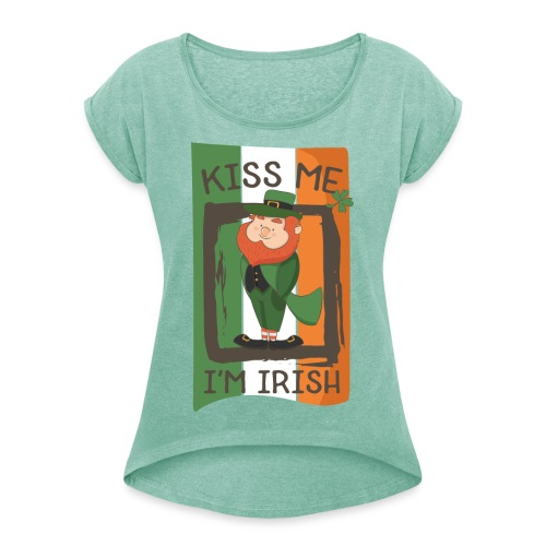 St. Patrick's Day Leprechaun - I'm Irish - Kiss Me - Women's T-Shirt with rolled up sleeves