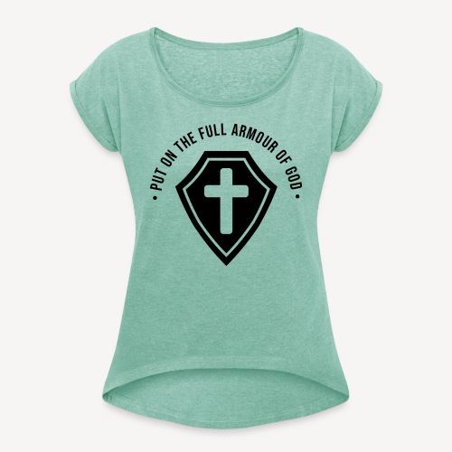EPHESIANS 6:10 - Women's T-Shirt with rolled up sleeves