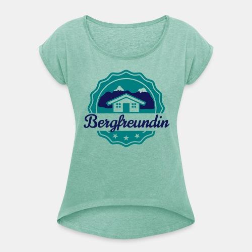 Bergfreundin - Frauen T-Shirt mit gerollten Ärmeln