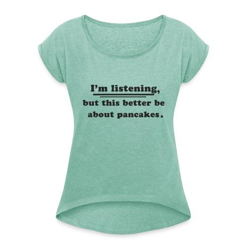 Pancakes - Camiseta con manga enrollada mujer
