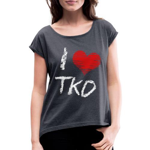 I love tkd letras blancas - Camiseta con manga enrollada mujer