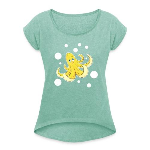 Bananen Oktopus - Oktopus Banane - Lustige Früchte - Frauen T-Shirt mit gerollten Ärmeln