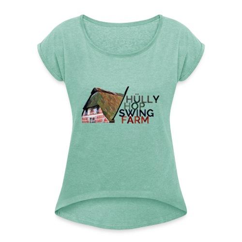 Hülly Hop Swing Farm - Frauen T-Shirt mit gerollten Ärmeln