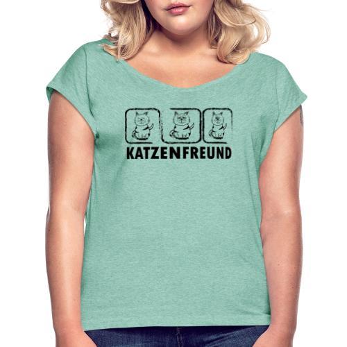 Katzenfreund - Frauen T-Shirt mit gerollten Ärmeln