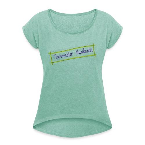 Musikantin - Frauen T-Shirt mit gerollten Ärmeln