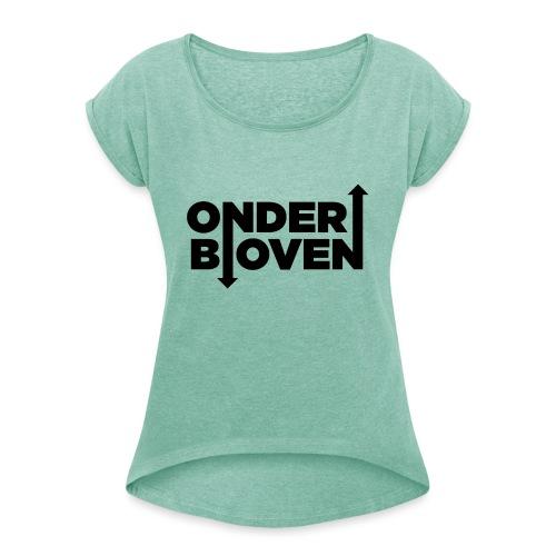 LOGO_ONDERBOVEN - Vrouwen T-shirt met opgerolde mouwen