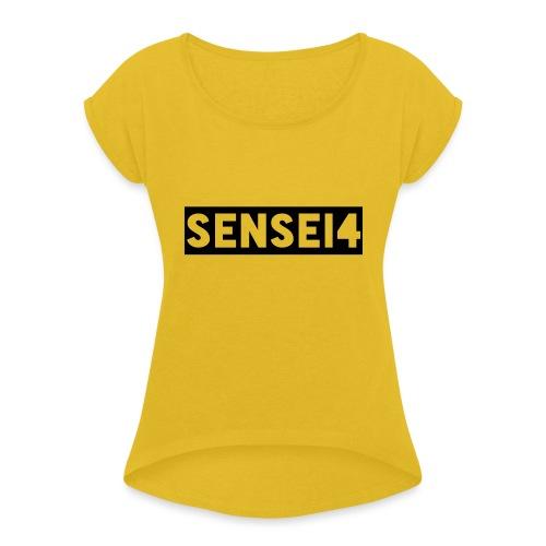 justSensei4 - Naisten T-paita, jossa rullatut hihat