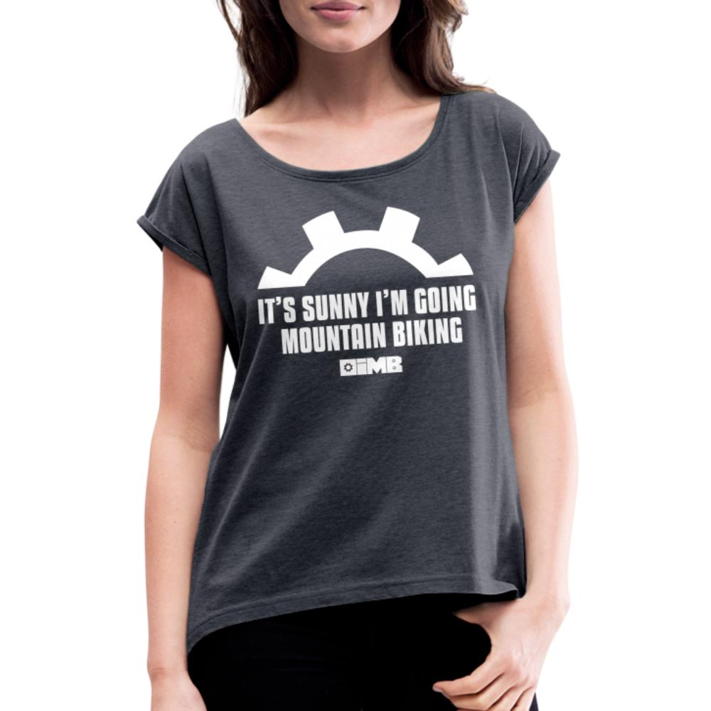 It's Sunny I'm Going Mountain Biking - Women's T-Shirt with rolled up sleeves - navy heather