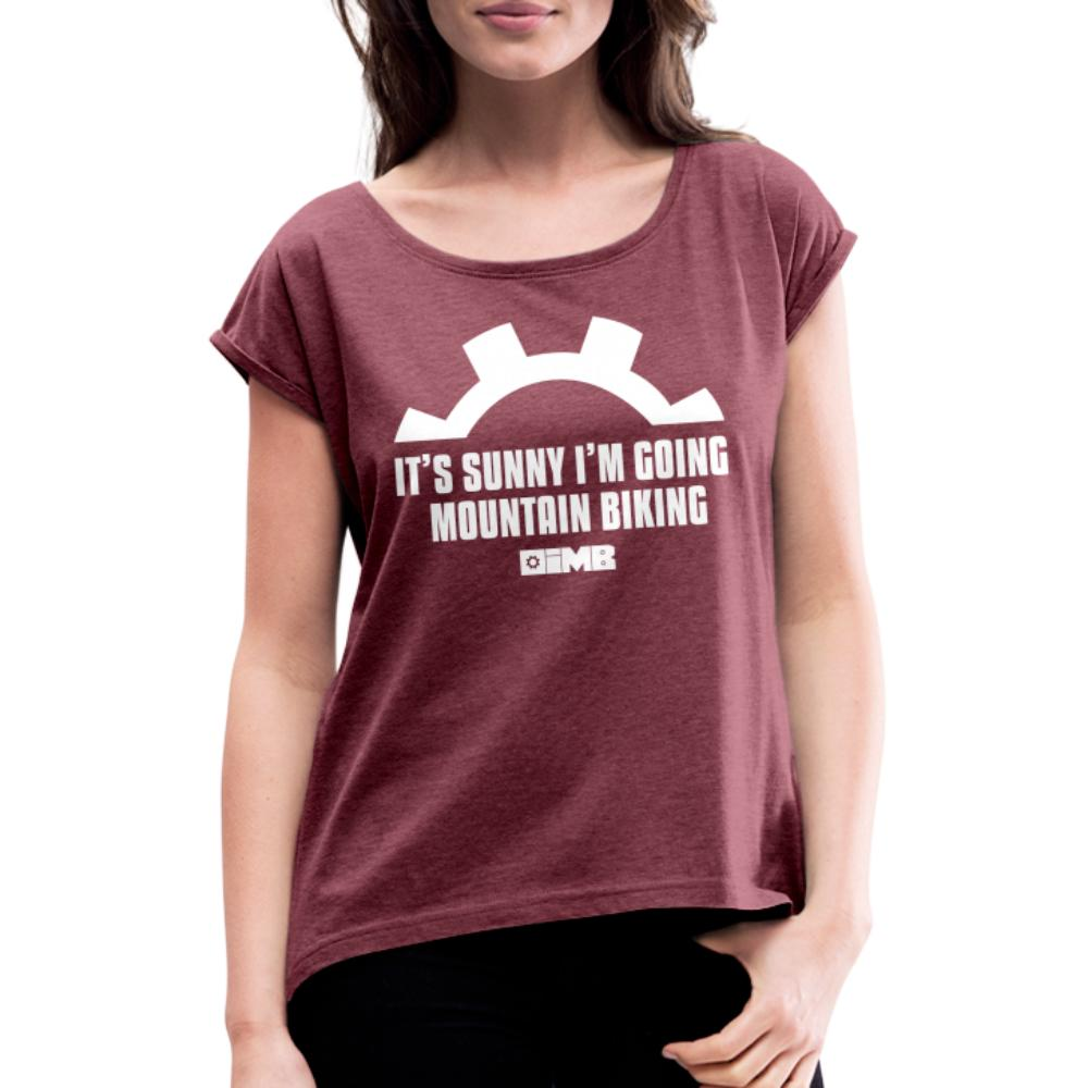 It's Sunny I'm Going Mountain Biking - Women's T-Shirt with rolled up sleeves - heather burgundy