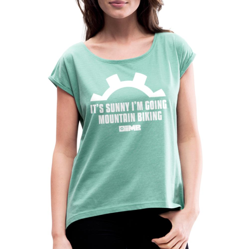 It's Sunny I'm Going Mountain Biking - Women's T-Shirt with rolled up sleeves - heather mint