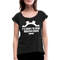It's Sunny I'm Going Mountain Biking - Women's T-Shirt with rolled up sleeves - black