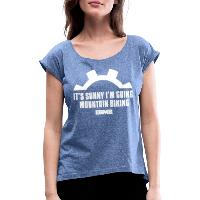 It's Sunny I'm Going Mountain Biking - Women's T-Shirt with rolled up sleeves - heather denim