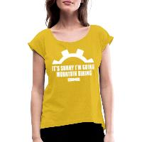 It's Sunny I'm Going Mountain Biking - Women's T-Shirt with rolled up sleeves mustard yellow