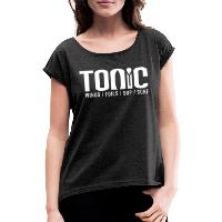 Tonic Logo - Women's T-Shirt with rolled up sleeves - heather black
