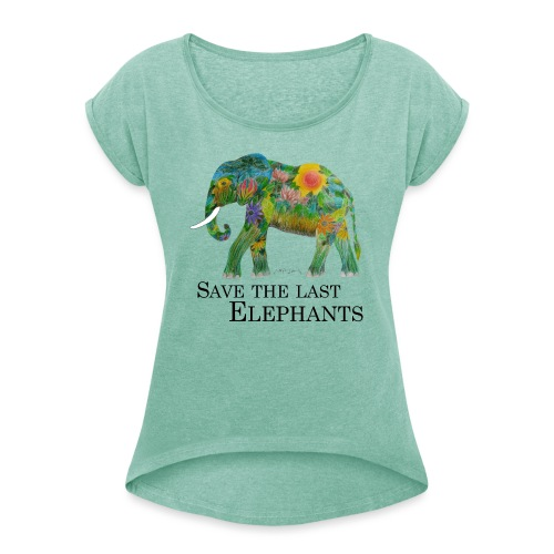 Save The Last Elephants - Frauen T-Shirt mit gerollten Ärmeln