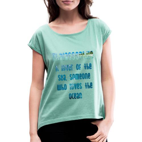 Thalassophile - T-skjorte med rulleermer for kvinner